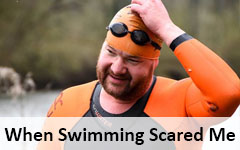 When Swimming Has Scared Me